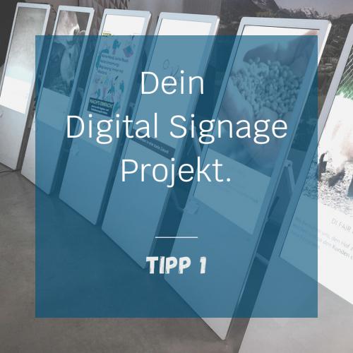 Tipp 1 - Digital Signage Projekt